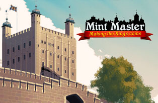 Play our exhibition game, Mint Master: Making the King's coins